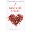 Gay Hendricks;Kathlyn Hendricks A SZERETET TITKAI - A TARTÓS ÉS TUDATOS KAPCSOLAT ÖT TITKA
