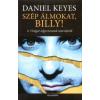 Daniel Keyes Szép álmokat, Billy!