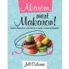 Jill Colonna Akarom, mert Makaron!