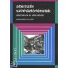 Imre Zoltán ALTERNATÍV SZÍNHÁZTÖRTÉNETEK - ALTERNATÍVOK ÉS ALTERNATÍVÁK
