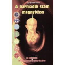 Yogiraj Boris Sacharow A harmadik szem megnyitása ezotéria