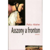 Polcz Alaine Asszony a fronton - Jelenkor