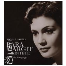 Kocsis L. Mihály Bara Margit tekintete irodalom