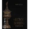 Papp Júlia A Rumy-serleg története