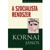Kornai János A SZOCIALISTA RENDSZER