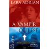 Lara Adrian A VÁMPÍR ÖLELÉSE