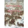 Somogyváry Gyula KATONACSILLAG MEGFORDUL...