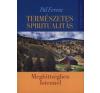 Pál Ferenc TERMÉSZETES SPIRITUALITÁS - MEGHITTSÉGBEN ISTENNEL vallás
