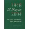 A HAZÁÉRT - A MAGYAR HONVÉDSÉG MÚLTJA ÉS JELENE 1848-2004