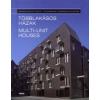 Lévai-Kanyó Judit Többlakásos házak / Multi-unit Houses