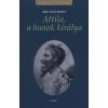 Gabo Könyvkiadó ATTILA, A HUNOK KIRÁLYA