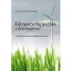 Publikon Kiadó Környezetfejlesztés a kistérségekben - A környezettudatos kistérségfejlesztés kézikönyve