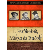 Duna International Kft I. Ferdinánd, Miksa és Rudolf