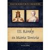 Duna International Kft III. Károly és Mária Terézia