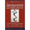Jeffrey Gitomer Az értékesítés kis vörös könyve - Az értékesítési kiválóság 12,5 alapelve