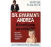 dr. Gyarmati Andrea Beszéljünk az evésről! életmód, egészség