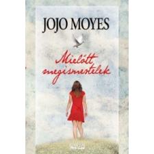 Jojo Moyes Mielőtt megismertelek regény
