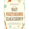 Rose Elliot Nagy vegetáriánus szakácskönyv