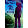 Spy Girl: Dead Man Talking