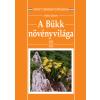 Mezőgazda Kiadó A Bükk növényvilága