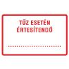 NO NAME Információs matrica - TV132 - 100x160 mmTűz esetén értesítendő!