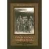 Timp FÉNYES SZURONY, RÓZSAFA A NYELE... - NAGYKUNSÁGI KATONÁK AZ OSZTRÁK-MAGYAR MONARCHIÁBAN 1868-1918