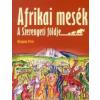 Mhagama Péter Afrikai mesék - A Szerengeti földje