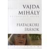 Kalligram Könyv- és Lapkiadó Fiatalkori írások - Vajda Mihály válogatott művei