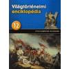 Kossuth Kiadó Világtörténelmi enciklopédia 12. - A forradalmak évszázada