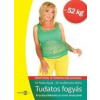 TUDATOS FOGYÁS (4.ÁTDOLG. KIAD.)