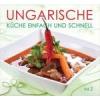 UNGARISCHE KÜCHE EINFACH UND SCHNELL - VOL 2.