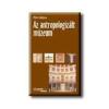 - AZ ANTROPOLOGIZÁLT MÚZEUM