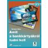 AMIT A BANKKÁRTYÁRÓL TUDNI KELL