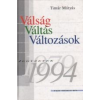 VÁLSÁG - VÁLTÁS - VÁLTOZÁSOK (JEGYZETEK 1979-1994)