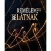 REMÉLEM, BELÁTNAK