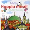 - HOPPLA MESÉI - VENDÉGSÉGBEN PÉCS VÁROSÁBAN