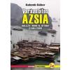 - Varázslatos Ázsia Malajzia, Indonézia,Vietnam és India csodái