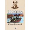 Charles Dickens Közös barátunk