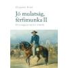 JÓ MULATSÁG, FÉRFIMUNKA II. - ORSZÁGGYARAPÍTÓ ELMÉK