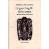 Kalligram Könyv- és Lapkiadó Hegyet hágék, lőtőt lépék - Archaikus népi imádságok