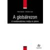 EgyKettő Kiadó A GLOBÁLREZON - A NEOLIBERALIZMUS MÚLTJA ÉS JELENE