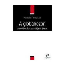 EgyKettő Kiadó A GLOBÁLREZON - A NEOLIBERALIZMUS MÚLTJA ÉS JELENE társadalom- és humántudomány