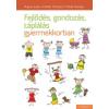 Medicina Könyvkiadó Fejlődés, gondozás, táplálás gyermekkorban