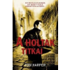 Tom Harper A holtak titkai