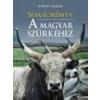 Kossuth Szakácskönyv a magyar szürkéhez - Kerekes Sándor