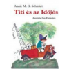 Annie M. G. Schmidt Titi és az Időjós