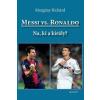 Margitay Richárd Messi vs. Ronaldo