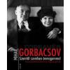 Mihail Gorbacsov Szemtől szemben önmagammal