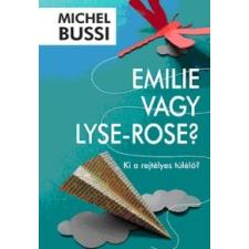 Michel Bussi Emilie vagy Lyse-Rose? antikvárium - használt könyv