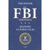 AZ FBI TÖRTÉNETE - ELLENSÉG AZ EGÉSZ VILÁG